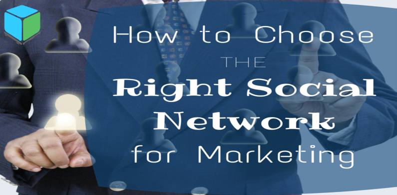How to Choose the Right Social Network for Marketing