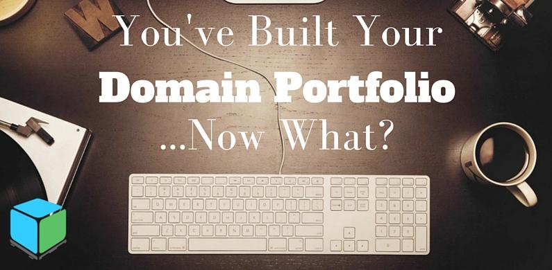 You've Built Your domain portfolio